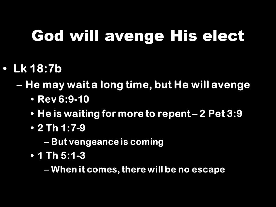 God will avenge His elect