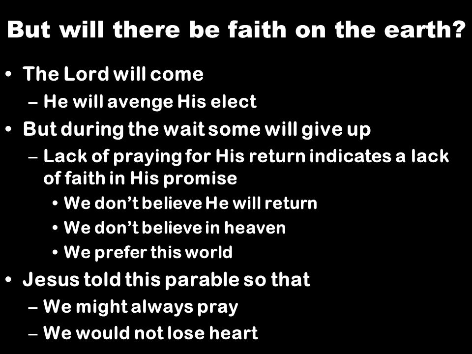But will there be faith on the earth