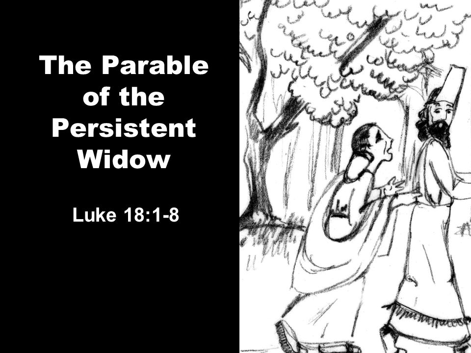 The Parable of the Persistent Widow