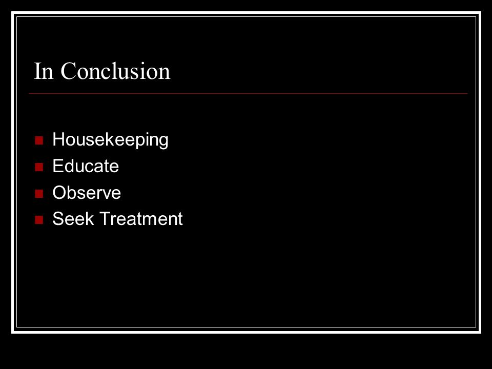 In Conclusion Housekeeping Educate Observe Seek Treatment