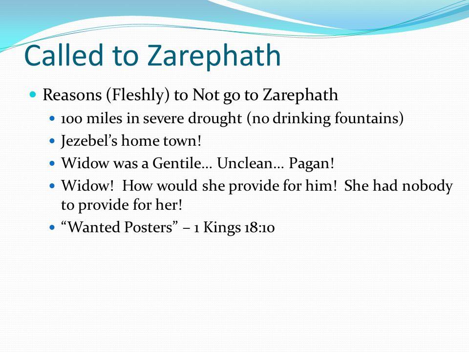 Called to Zarephath Reasons (Fleshly) to Not go to Zarephath