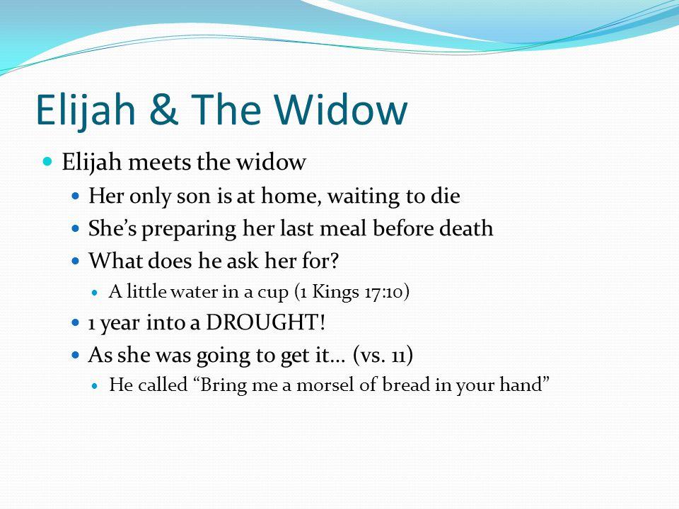 Elijah & The Widow Elijah meets the widow