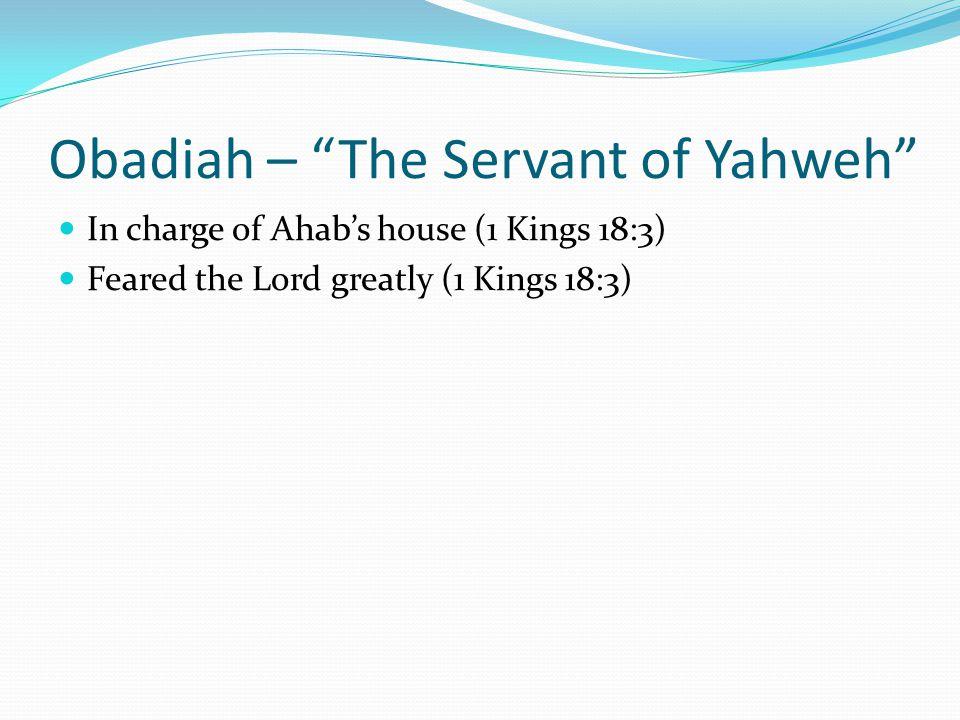 Obadiah – The Servant of Yahweh