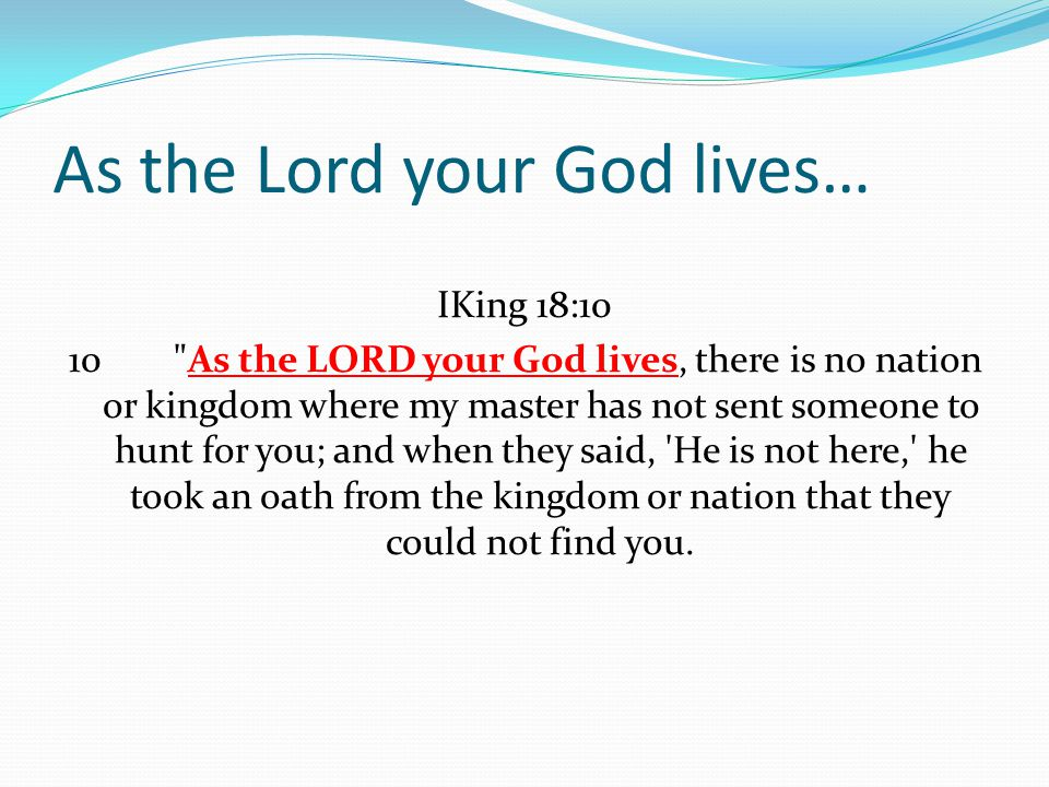 As the Lord your God lives…