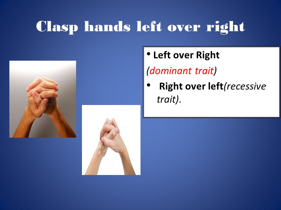 Clasp hands left over right