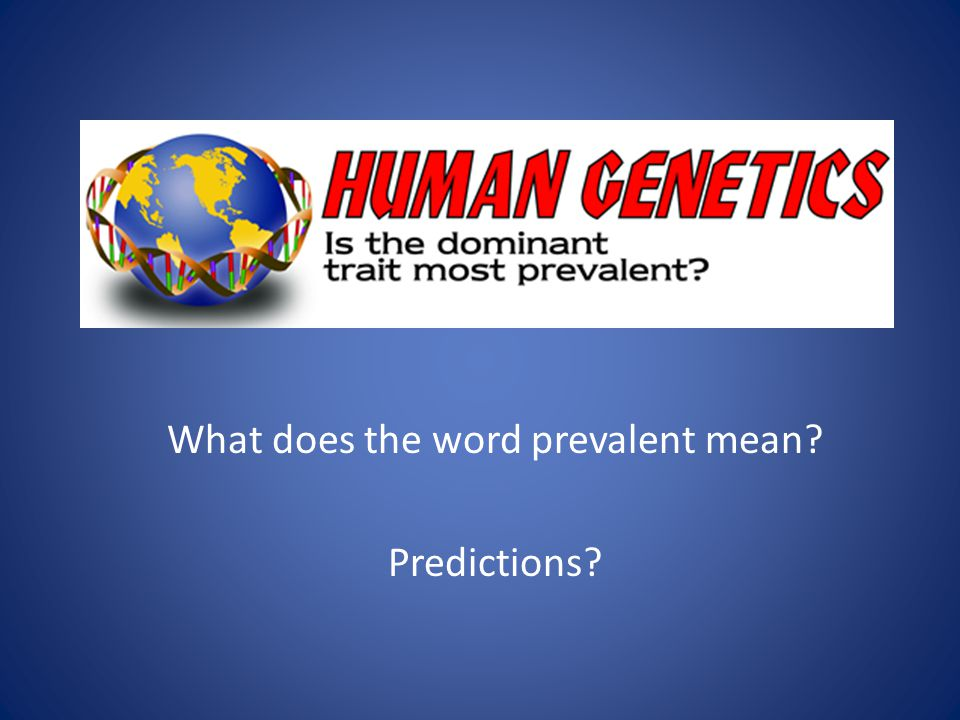 What does the word prevalent mean Predictions