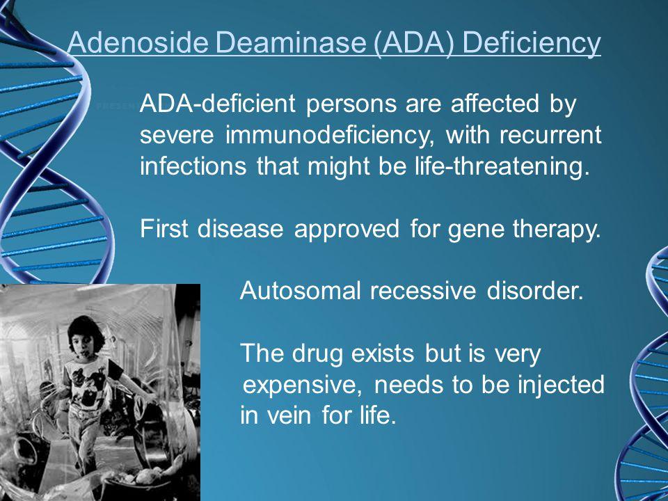 Adenoside Deaminase (ADA) Deficiency