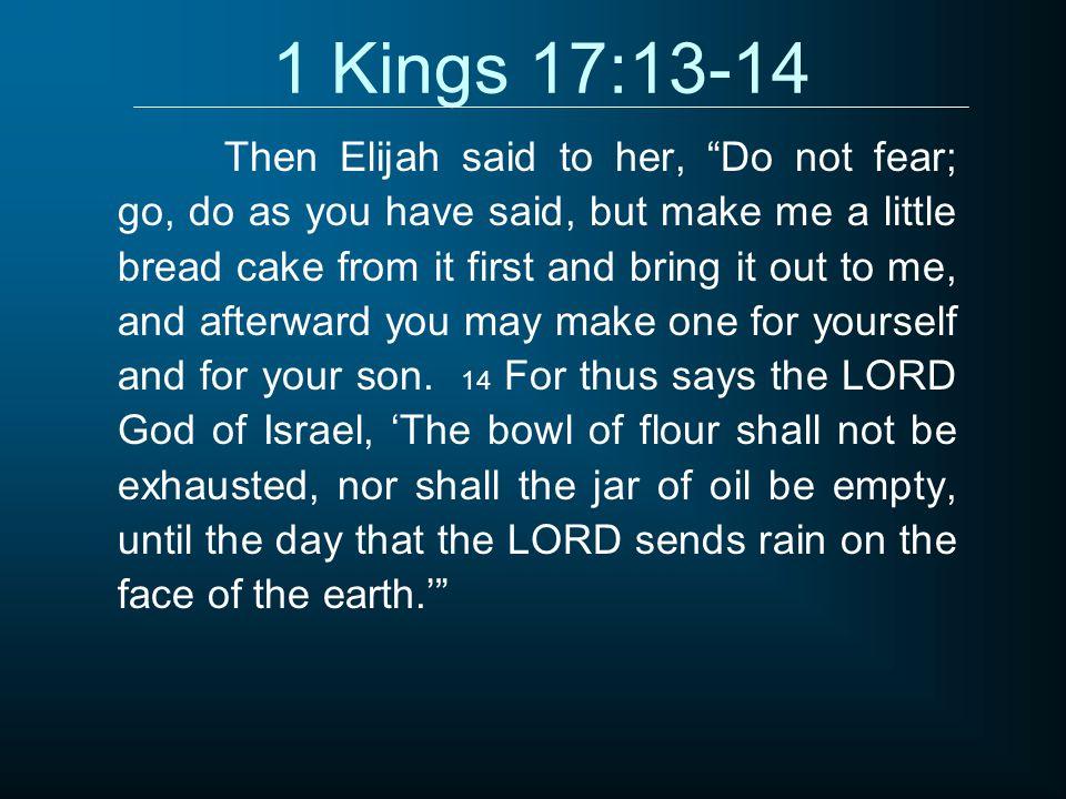 1 Kings 17:13-14