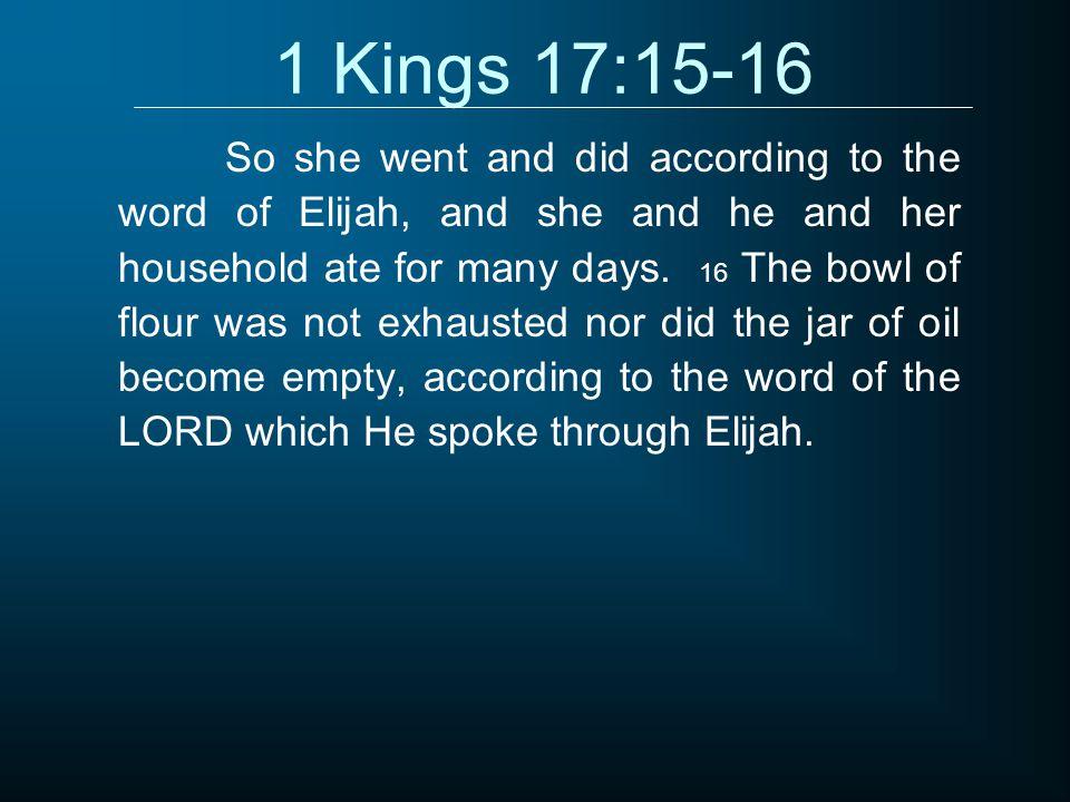 1 Kings 17:15-16