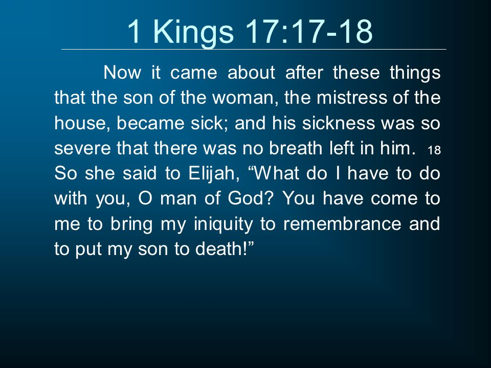 1 Kings 17:17-18