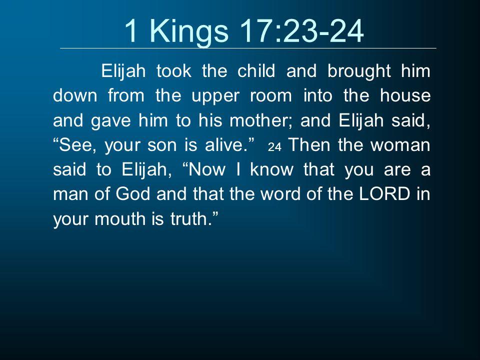 1 Kings 17:23-24