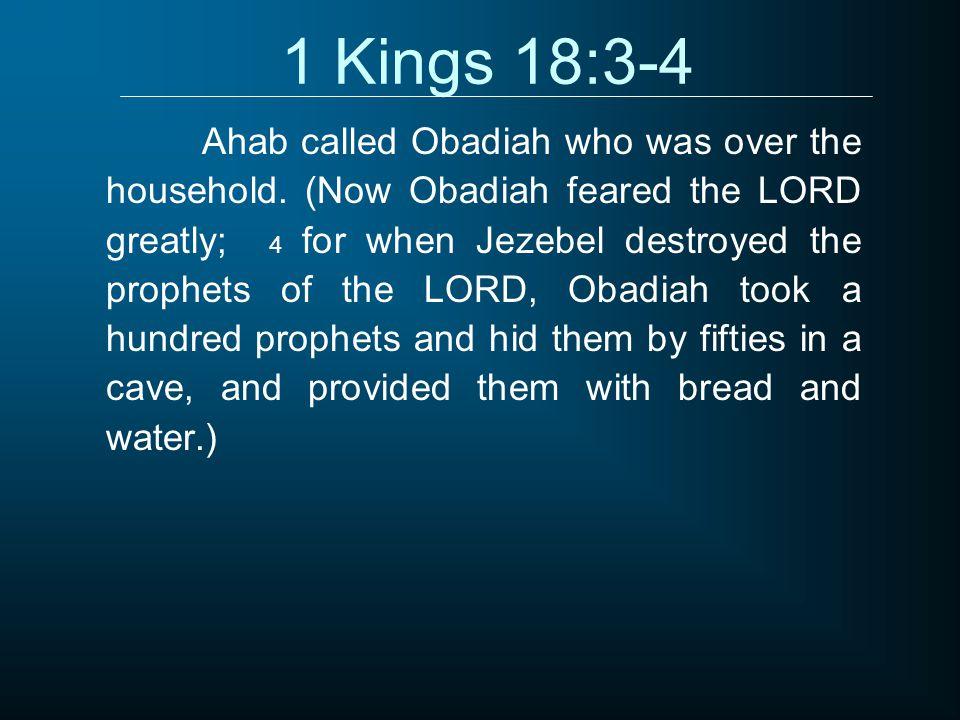 1 Kings 18:3-4