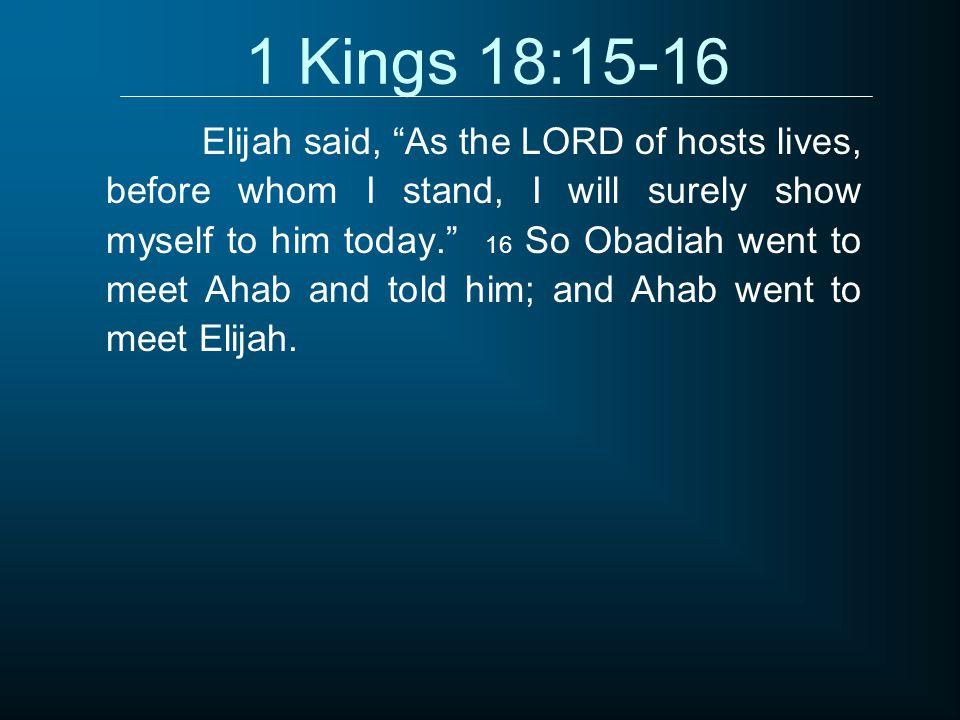 1 Kings 18:15-16