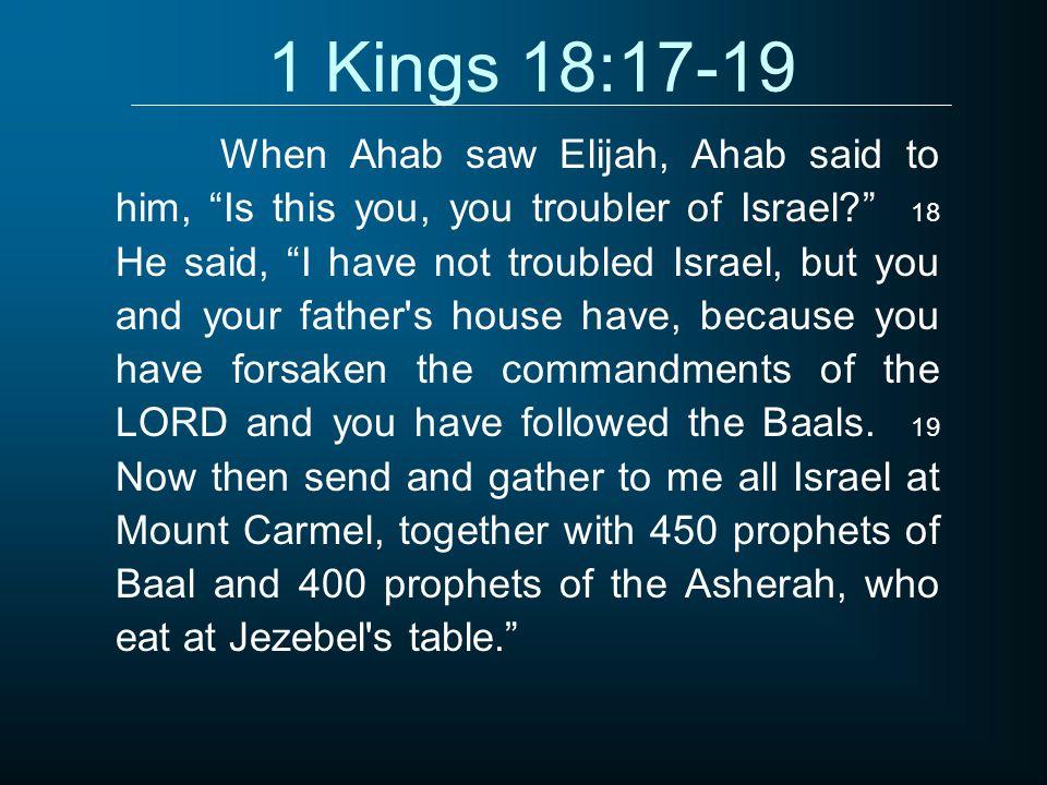 1 Kings 18:17-19