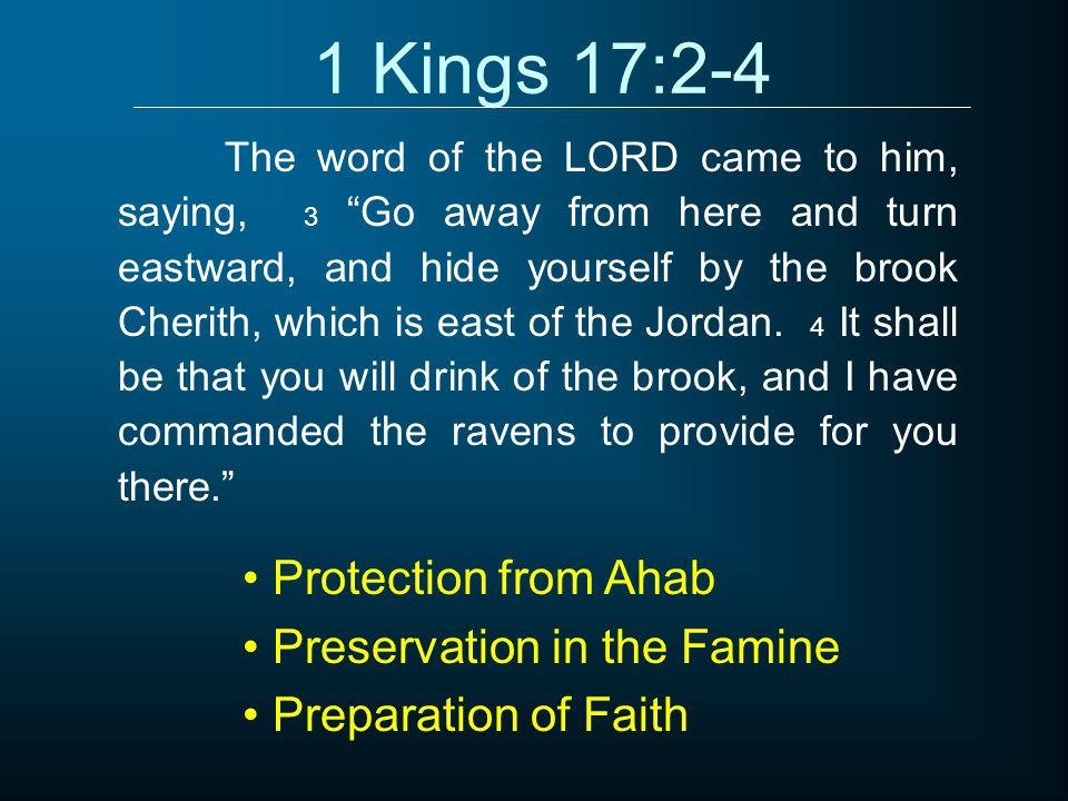 1 Kings 17:2-4 Protection from Ahab Preservation in the Famine