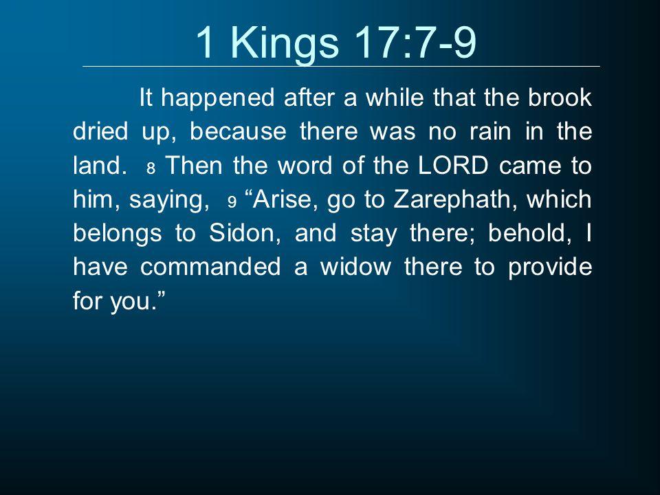 1 Kings 17:7-9
