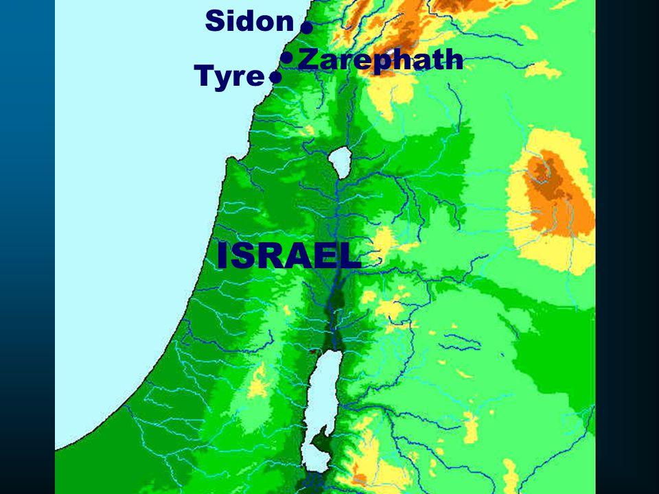 Sidon ● ● Zarephath Tyre ● ISRAEL