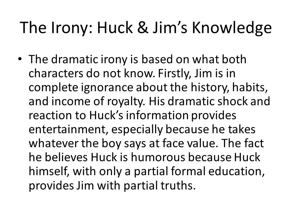 The Irony: Huck & Jim's Knowledge