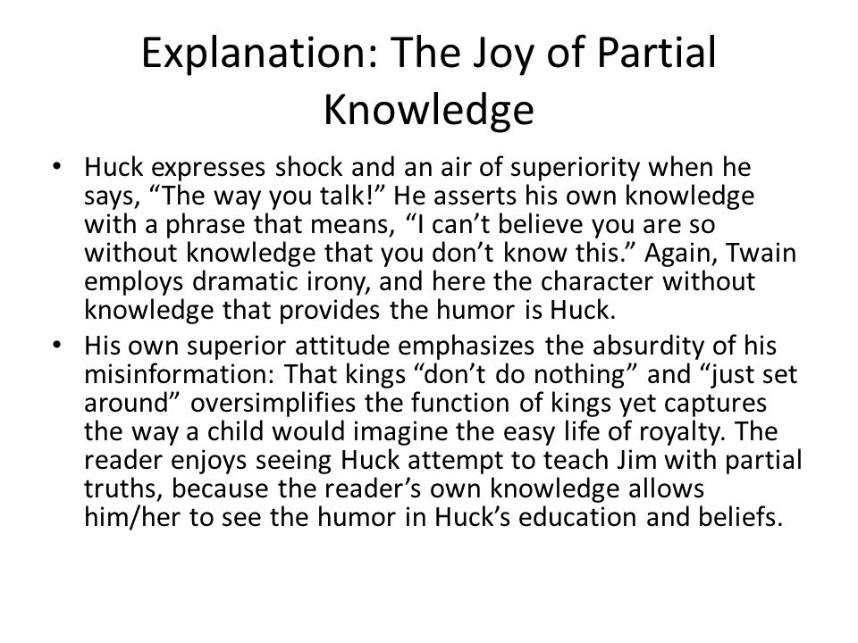 Explanation: The Joy of Partial Knowledge