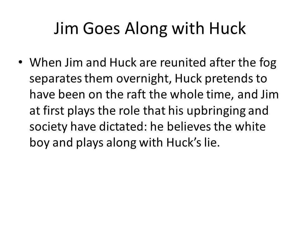 Jim Goes Along with Huck