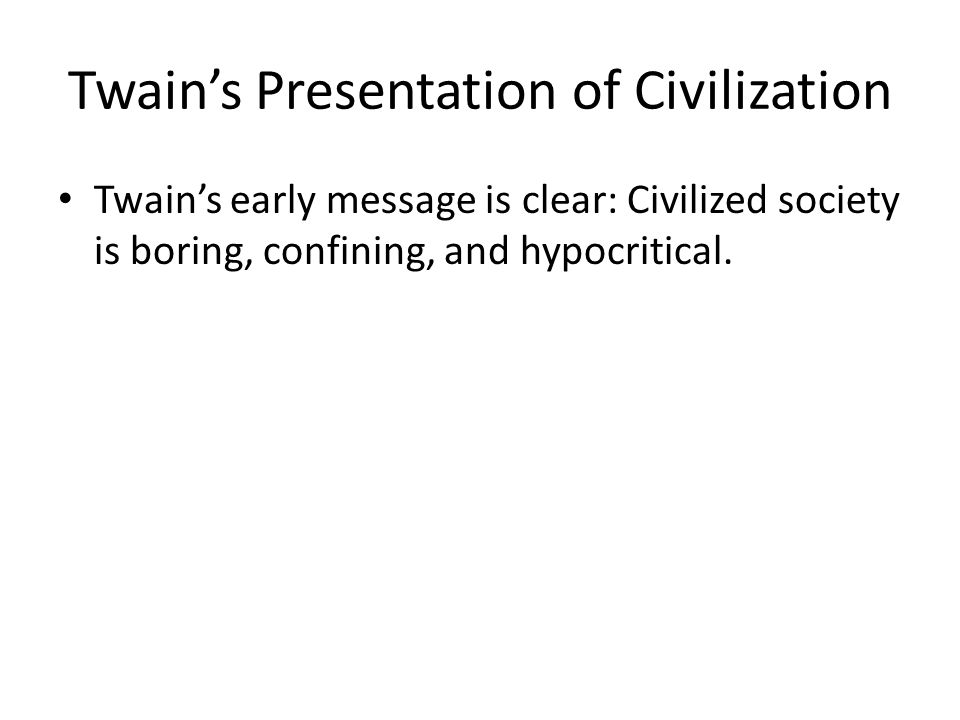 Twain's Presentation of Civilization