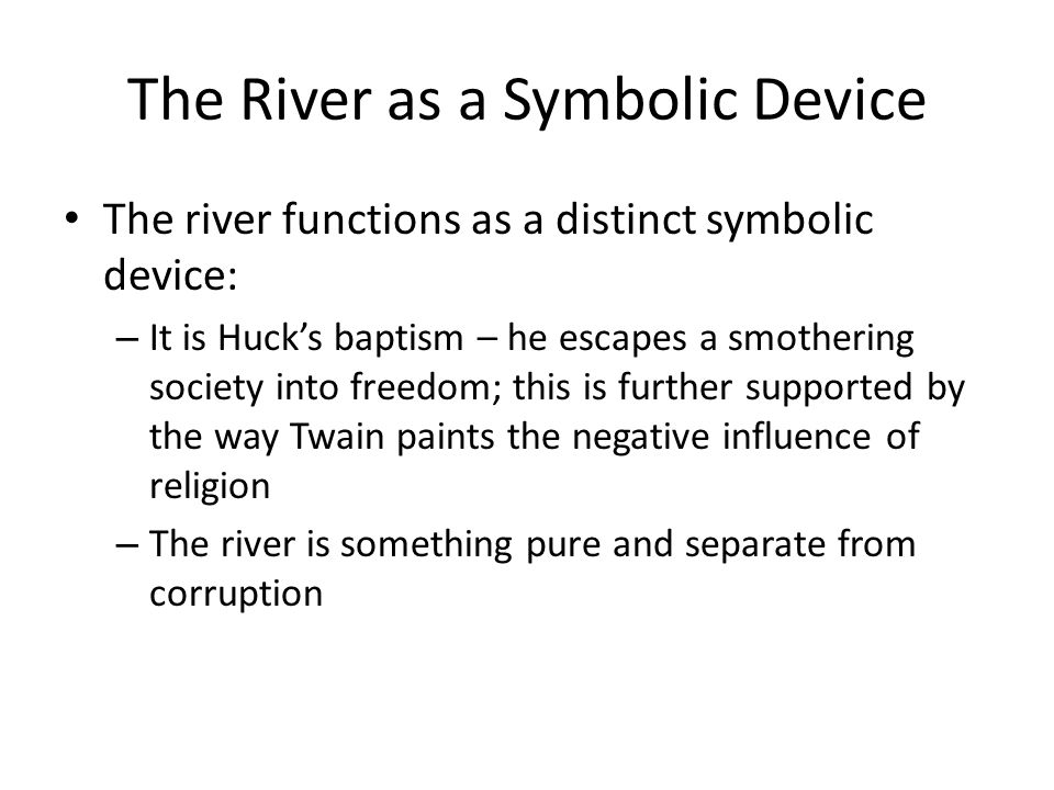 The River as a Symbolic Device