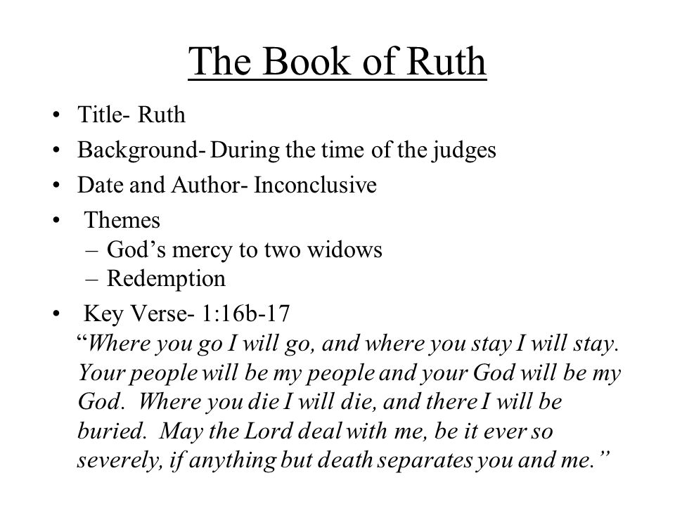 The Book of Ruth Title- Ruth Background- During the time of the judges