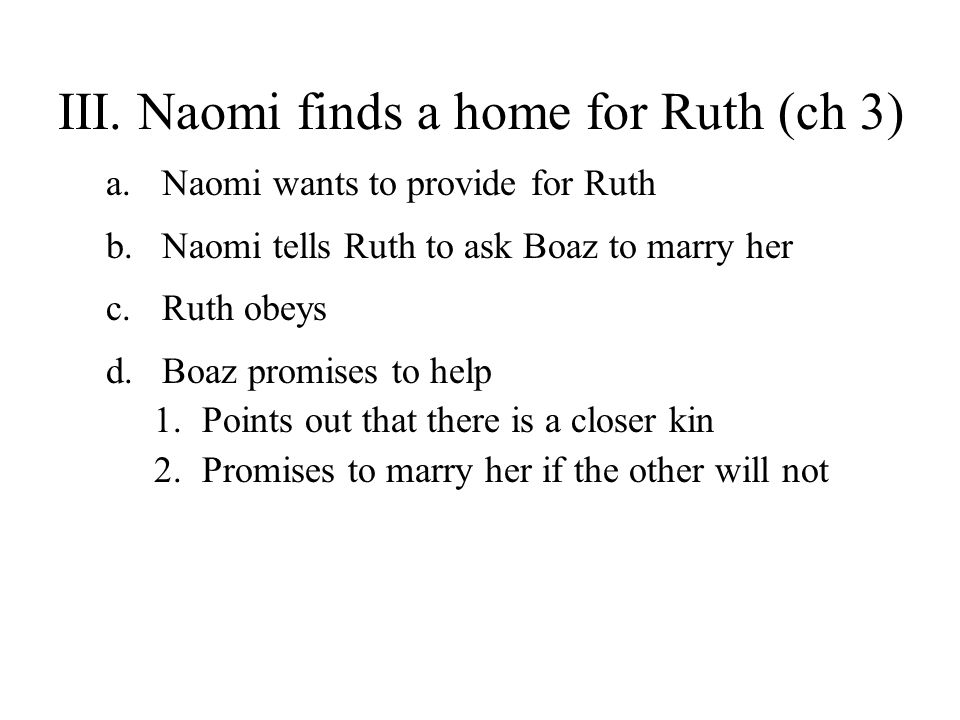 III. Naomi finds a home for Ruth (ch 3)