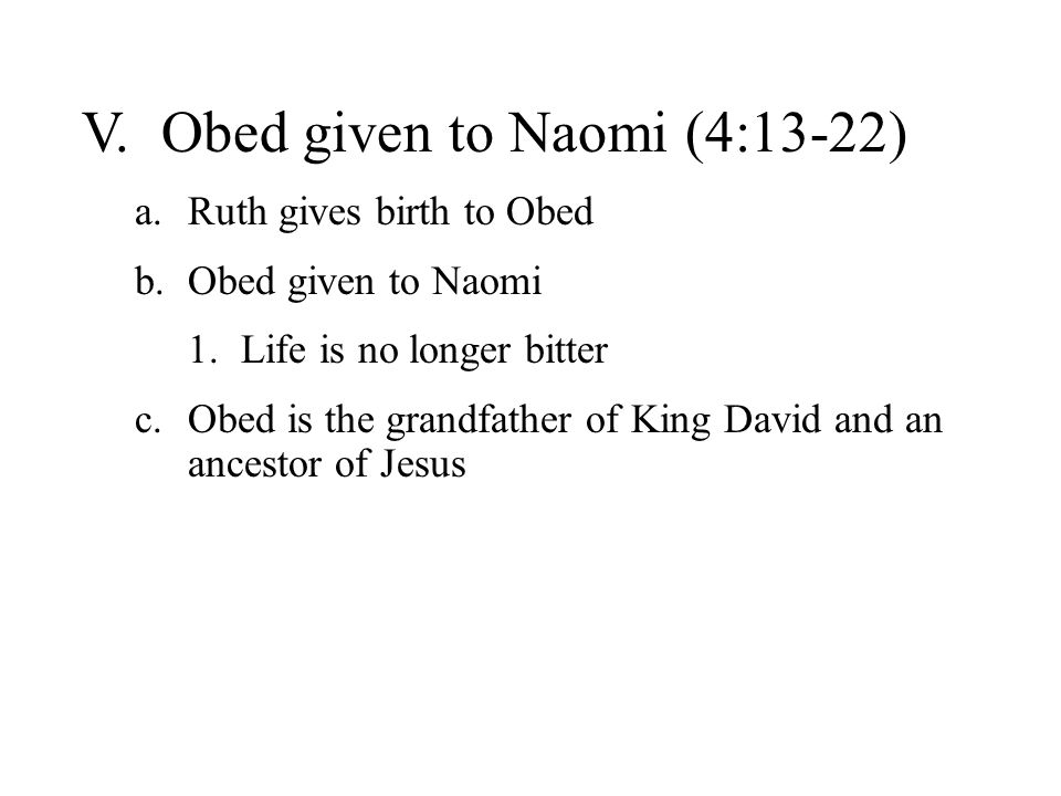 V. Obed given to Naomi (4:13-22)