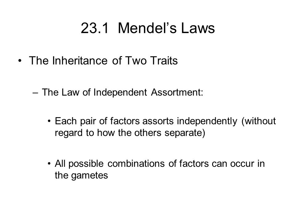 23.1 Mendel's Laws The Inheritance of Two Traits