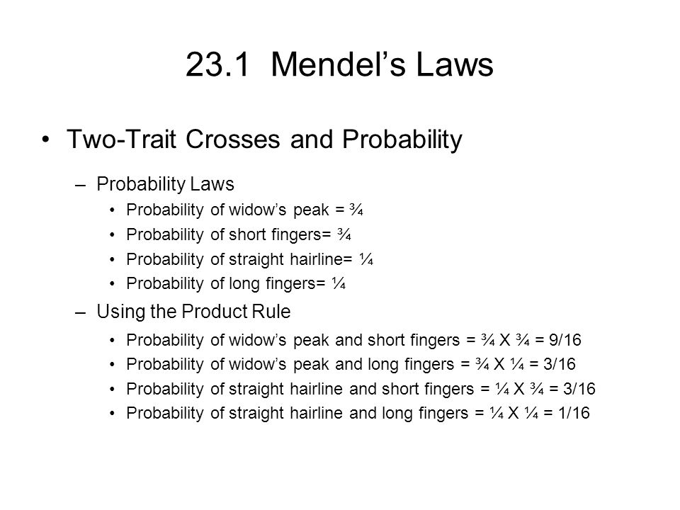 23.1 Mendel's Laws Two-Trait Crosses and Probability Probability Laws