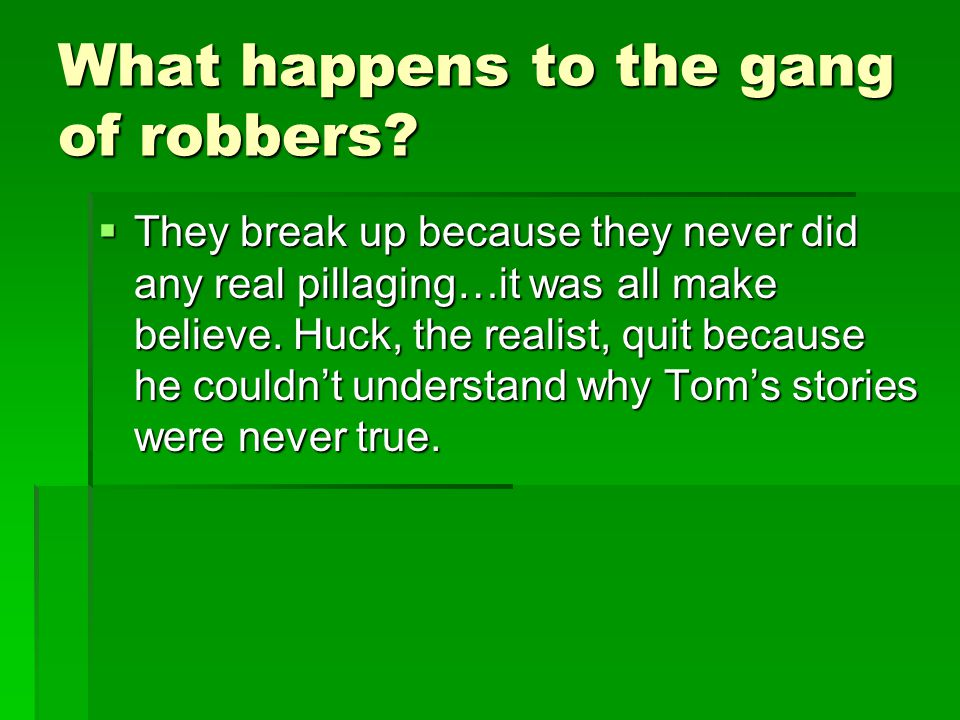 What happens to the gang of robbers