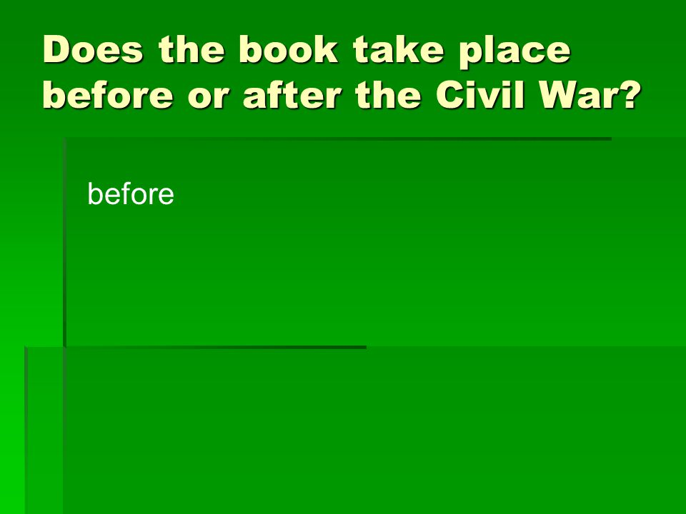 Does the book take place before or after the Civil War