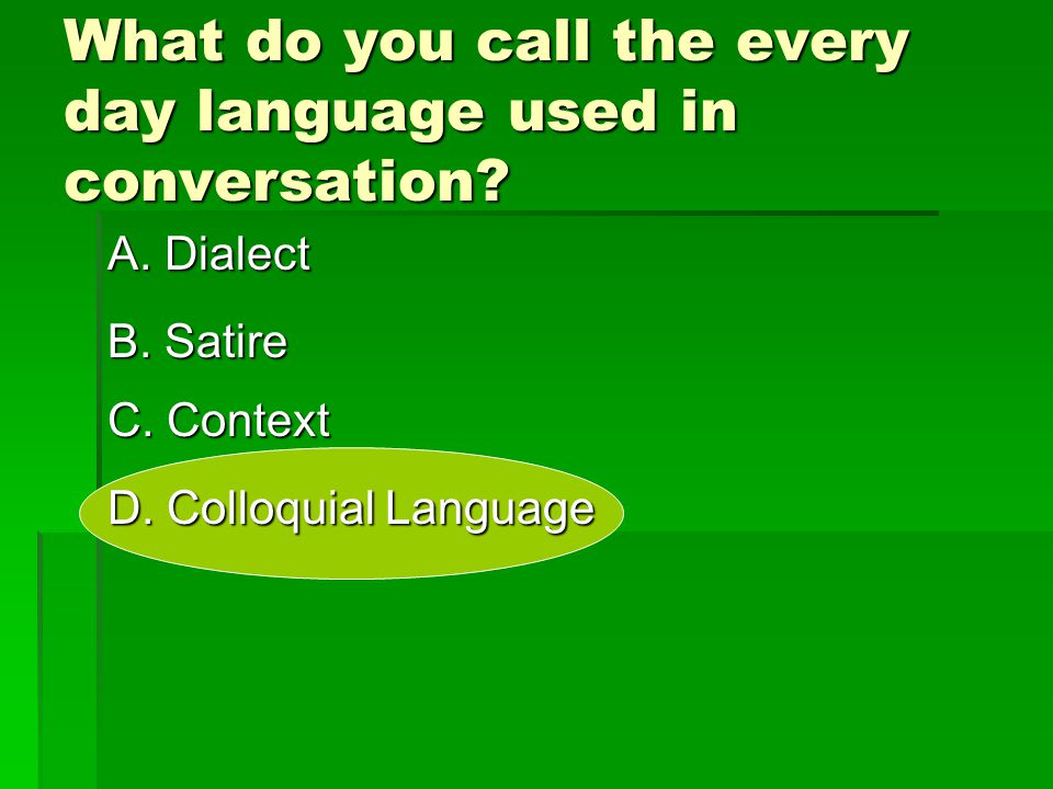 What do you call the every day language used in conversation