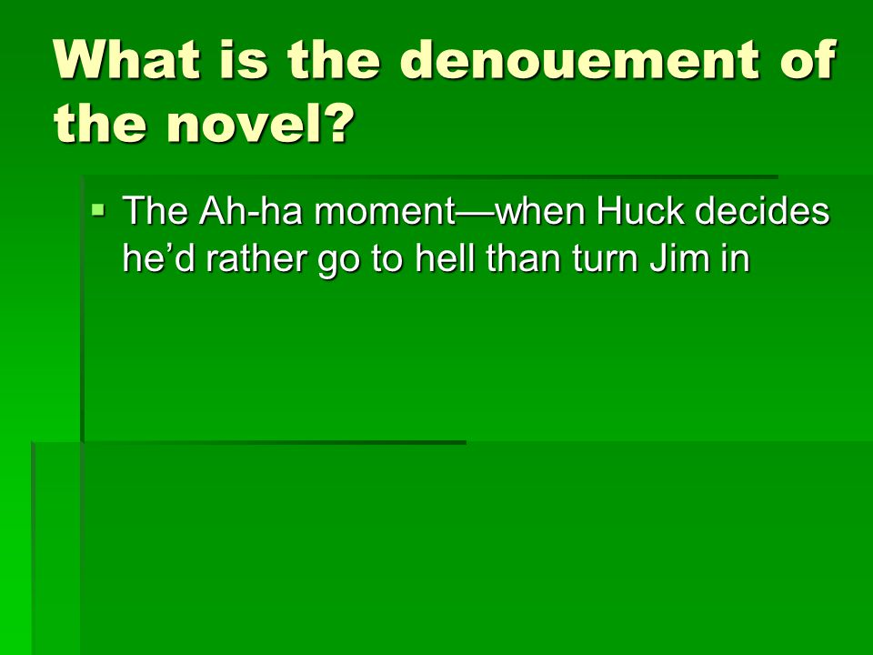 What is the denouement of the novel