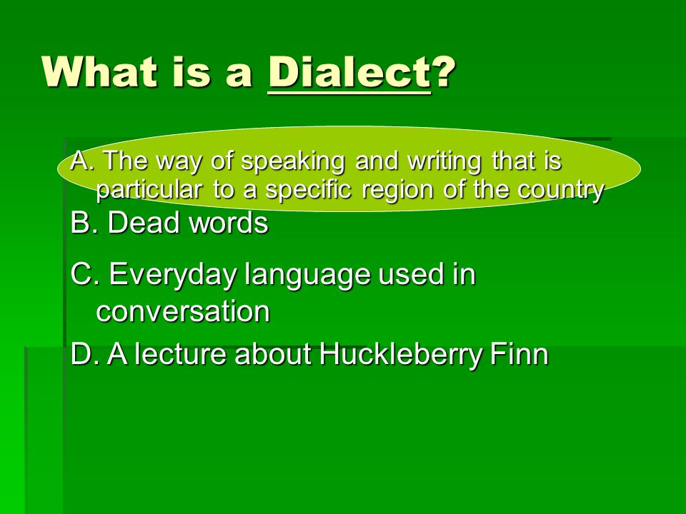 What is a Dialect B. Dead words