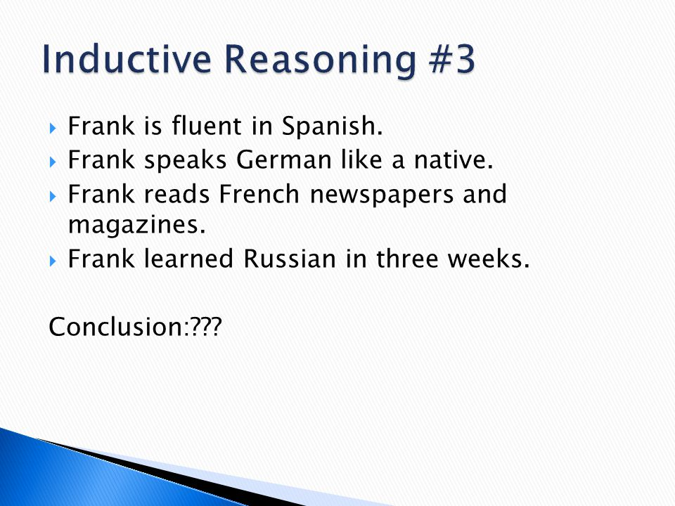 Inductive Reasoning #3 Frank is fluent in Spanish.