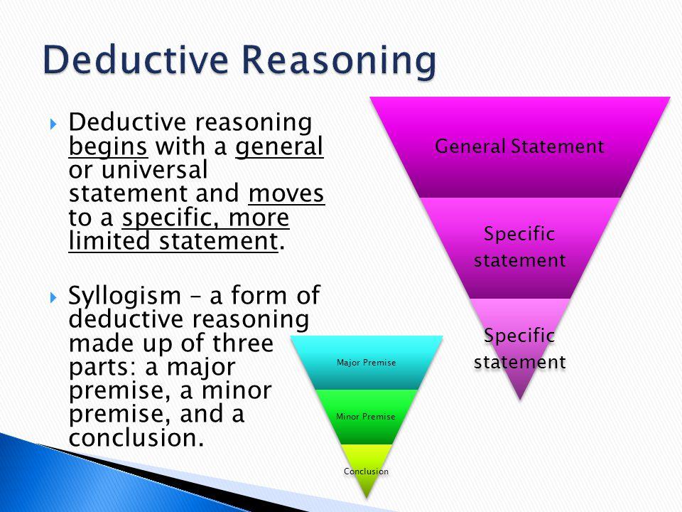 Deductive Reasoning General Statement. Specific statement.
