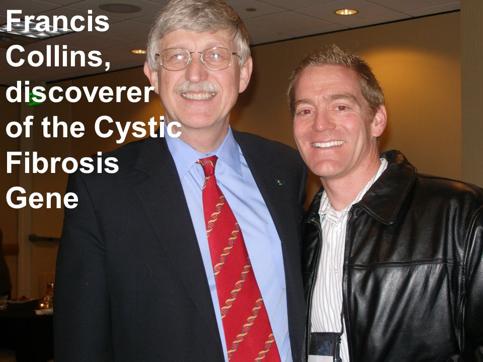 Francis Collins, discoverer of the Cystic Fibrosis Gene