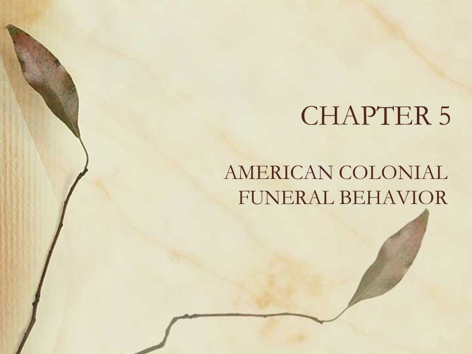 AMERICAN COLONIAL FUNERAL BEHAVIOR