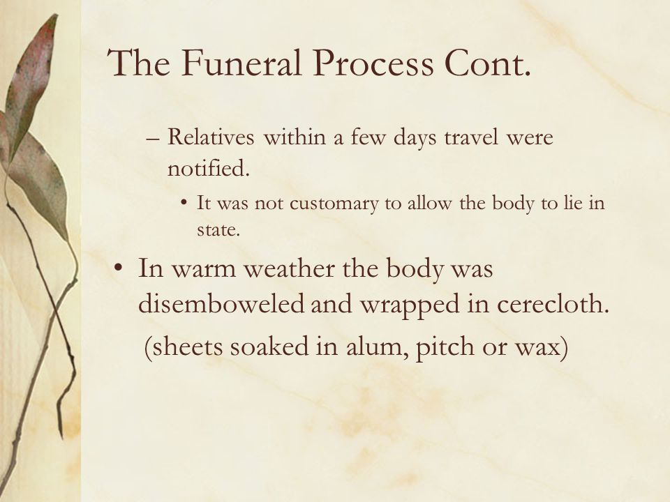 The Funeral Process Cont.