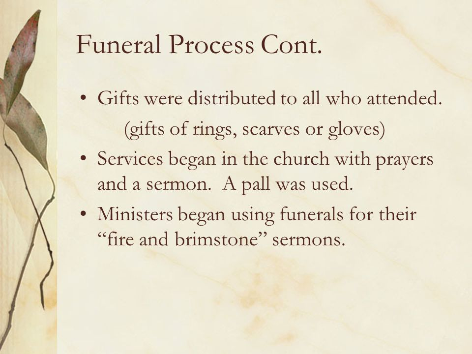 Funeral Process Cont. Gifts were distributed to all who attended.