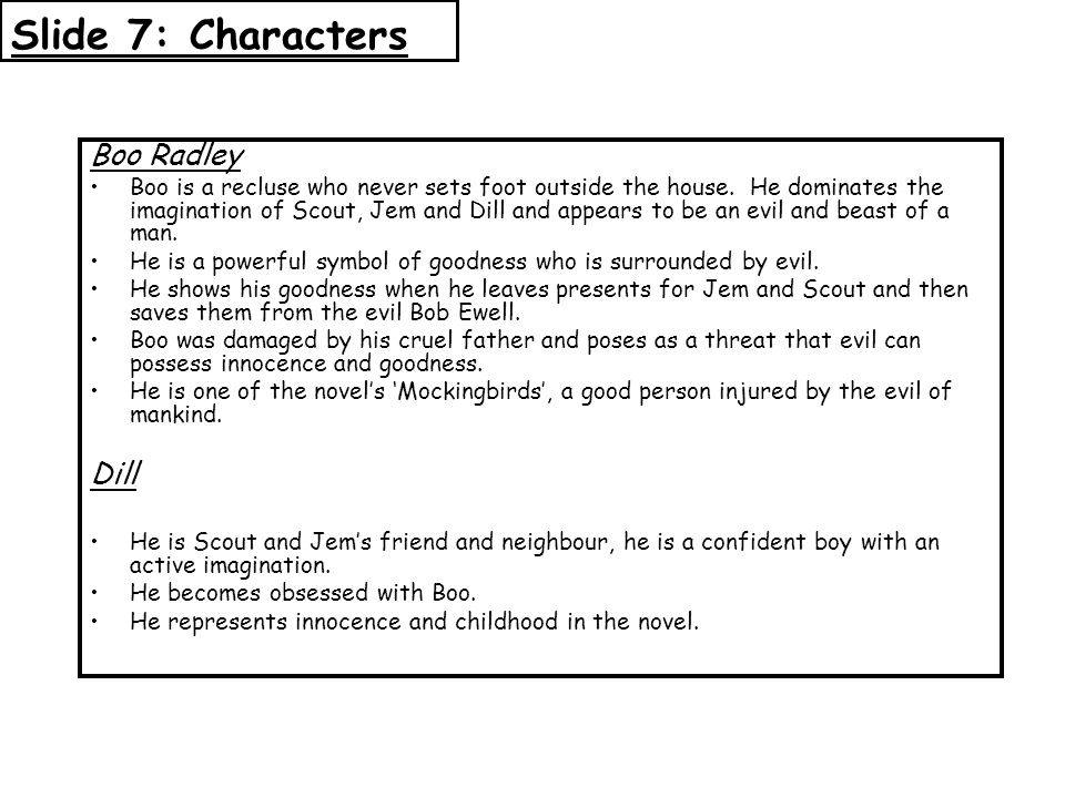 Slide 7: Characters Boo Radley Dill