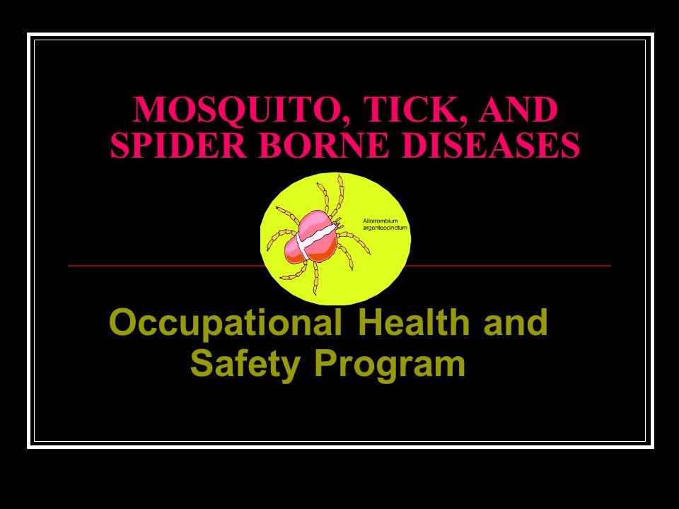 MOSQUITO, TICK, AND SPIDER BORNE DISEASES
