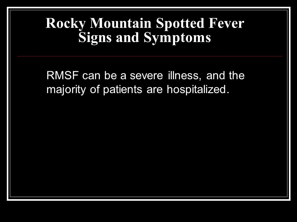 Rocky Mountain Spotted Fever Signs and Symptoms