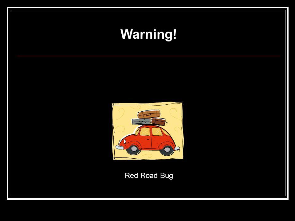 Warning! Red Road Bug