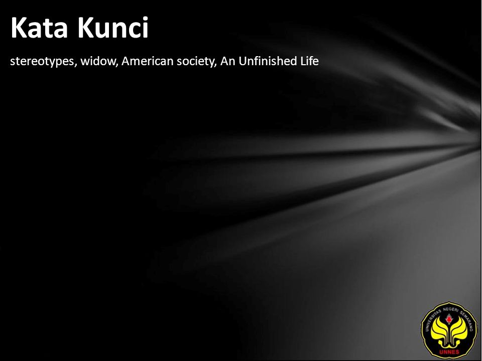 Kata Kunci stereotypes, widow, American society, An Unfinished Life