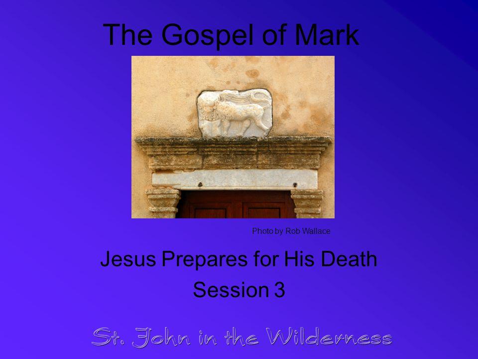 Jesus Prepares for His Death Session 3