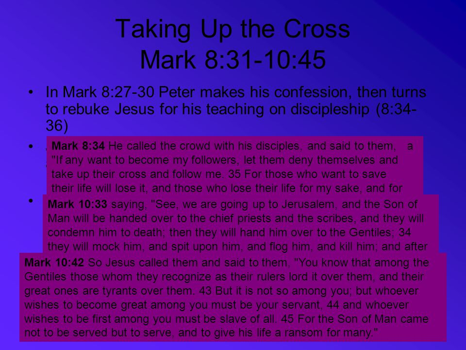 Taking Up the Cross Mark 8:31-10:45