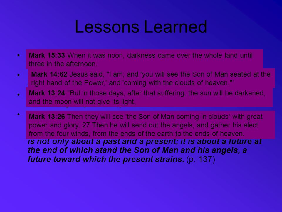 Lessons Learned Teaching & warnings of chapter 13 accurately prefigure Jesus' trial at the hand of religious & political authorities.